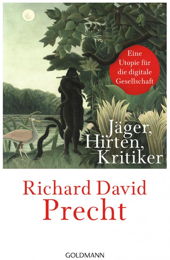 Das Cover: Richard David Precht – Jäger, Hirten, Kritiker